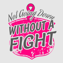Not Going Down Without A Fight - Cancer Awareness T-shirt Design T-Shirt Design - 1066