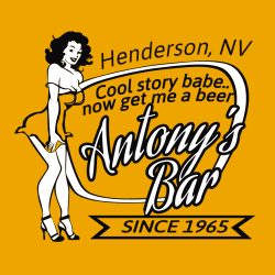 Henderson, Nv Antony's Bar Cool Story Babe.. Now Get Me A Beer Since 1965 - Bar & Restaurants T-