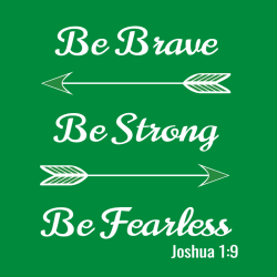 Be Brave Be Strong Be Fearless Joshua 1:9 - Christian T-shirt Design T-Shirt Design - 3846