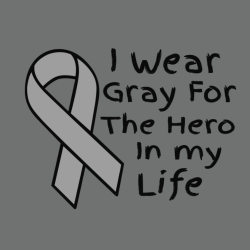 I Wear Gray For The Hero In My Life - Cancer Awareness T-shirt Design T-Shirt Design - 1125