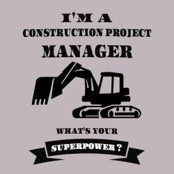 I'm A Construction Project What's Your Manager Superpower ? - Construction T-shirt Design T-Shirt De