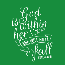 God Within Her Is She Will Not Fall Psalm 46:5 - Christian T-shirt Design T-Shirt Design - 3817