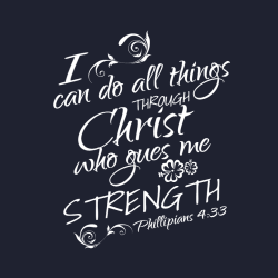 Can Do All Things Through I Christ Who Gues Me Strength Phillipians 4:33 - Christian T-shirt Design