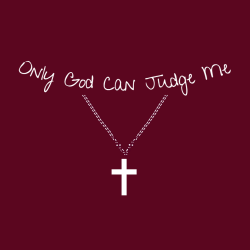 Only god can judge me - Christian T-shirts