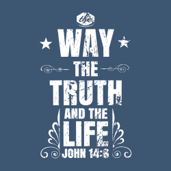 The Way The Truth And The Life John 14:6 - Christian T-shirt Design T-Shirt Design - 3999
