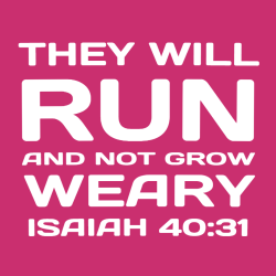 They Will Run And Not Grow Weary Isaiah 40:31 - Christian T-shirt Design T-Shirt Design - 3855