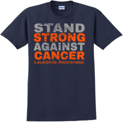 Stand Strong Against Cancer Leukemia Awareness - Cancer Awareness T-shirt Design T-Shirt Design - 12