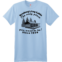 Brudney's Log Cabin The Only Place You Want To Be! Since 1939 - Bar & Restaurants T-shirt Design