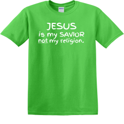 Jesus is my savior not my religion - Christian T-shirts