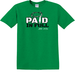 Paid in full - Christian T-shirts
